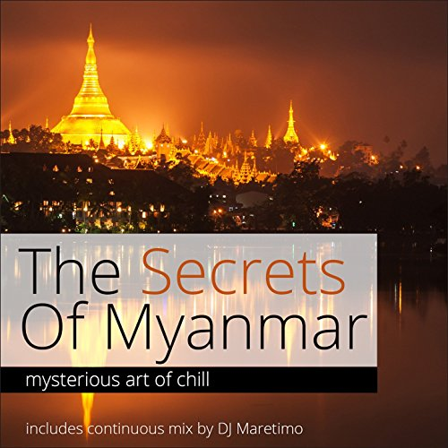 The Secrets of Myanmar, Vol. 1 - Mysterious Art of Chill