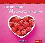 Für die beste Mama der Welt 2013