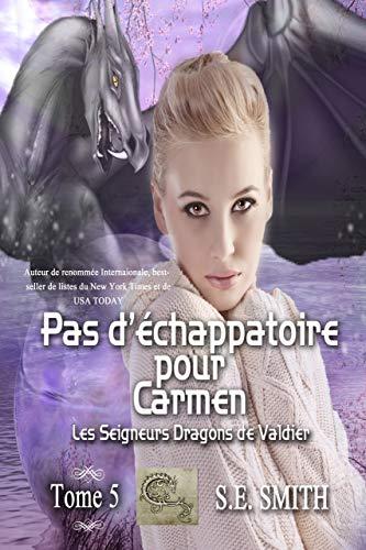 Pas d'échappatoire pour Carmen: Les Seigneurs Dragons de Valdier Tome 5