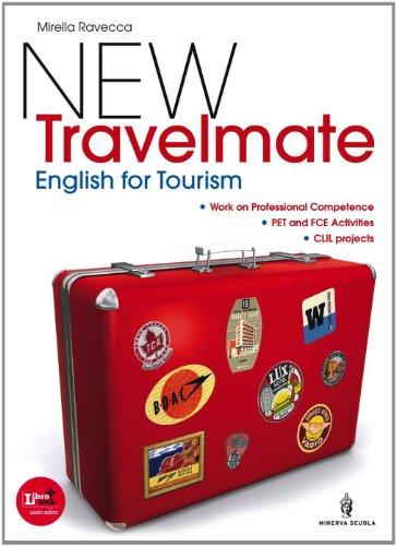 New travelmate. English for tourism. Per le Scuole superiori. Con espansione online