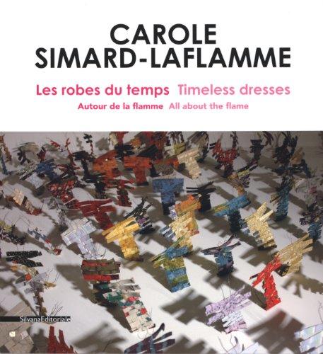 Les robes du temps : Autour de la flamme par Carole Simard-Laflamme