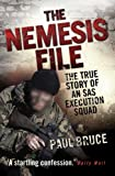 The Nemesis File - The True Story of an SAS Execution Squad: The True Story of an Execution Squad by Paul Bruce