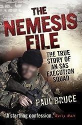 The Nemesis File - The True Story of an SAS Execution Squad: The True Story of an Execution Squad
