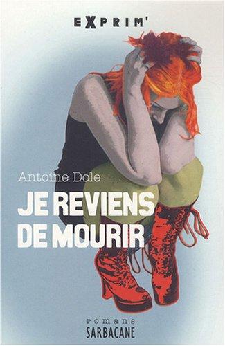 Je reviens de mourir par Antoine Dole