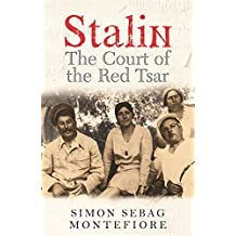 Stalin: The Court of the Red Tsar by Simon Sebag Montefiore (2004-06-01)