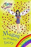 The Fun Day Fairies: 36: Megan The Monday Fairy (Rainbow Magic)