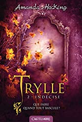 Trylle T2 Indécise