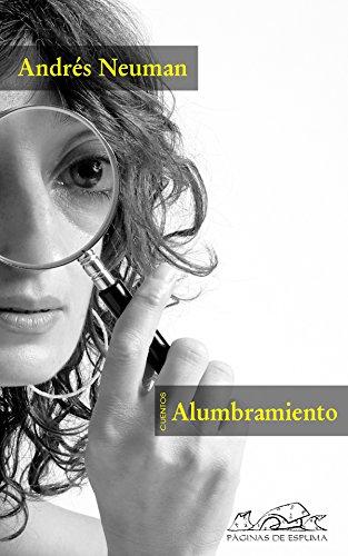 Alumbramiento (Voces/ Literatura nº 71) por Andrés Neuman
