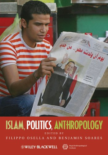 Islam, Politics, Anthropology (Journal of the Royal Anthropological Institute Special Issue Book Series)