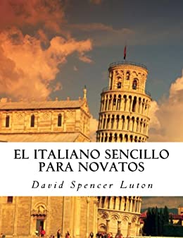 el-italiano-sencillo-para-novatos-spanish-edition
