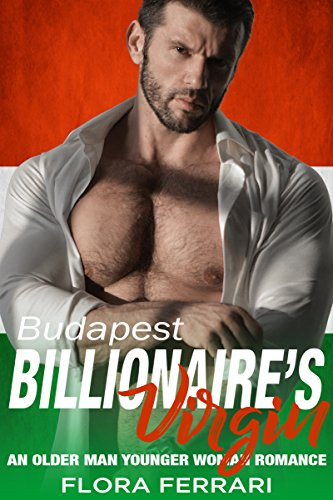 budapest-billionaires-virgin-an-older-man-younger-woman-romance-a-man-who-knows-what-he-wants-book-1