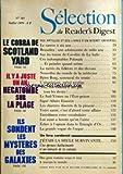 Telecharger Livres READER S DIGEST SELECTION No 389 du 01 07 1979 LE COBRA DE SCOTLAND YARD IL Y A JUSTE UN AN HECATOMBE SUR LA PLAGE ILS SONDENT LES MYSTERES DES GALAXIES DES ARTICLES ET DES LIVRES D UN INTERET UNIVERSEL LE CANCER A SIX ANS BRUXELLES UNE ADOLESCENTE DE MILLE ANS SUR LES TRACES DE CAVELIER DE LA SALLE CES INDOMPTABLES POLONAIS ET PEINDRE QUAND MEME LA METEO DU FOLKLORE ET DES DICTONS NOUVELLES DU MONDE DE LA MEDECINE BJORN BORG SAMOURAI DU TENNIS L ALUMINIUM METAL PROD (PDF,EPUB,MOBI) gratuits en Francaise