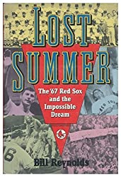 Lost Summer: The '67 Red Sox and the Impossible Dream by Bill Reynolds (1992-05-01)