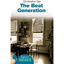 The Beat Generation: A Beginner's Guide (Beginner's Guides) (English Edition)