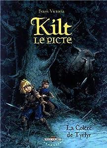"""Afficher """"Kilt le Picte La colère de Tyrlyr"""""""