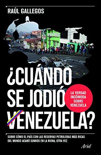 Acuando Se Jodia Venezuela? por Raul Gallegos