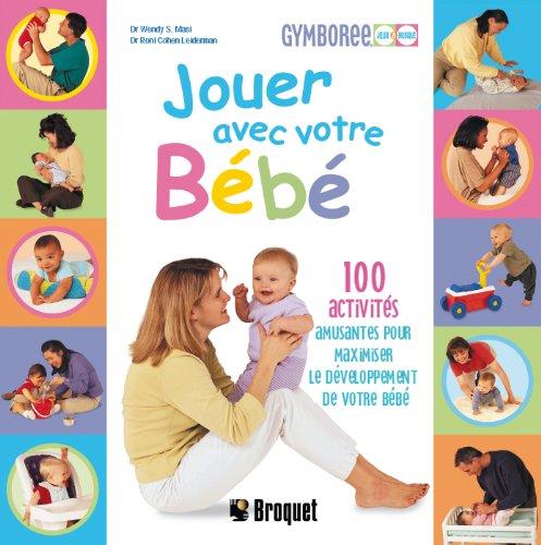 Jouer avec votre bébé par Wendy Masi