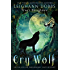 Cry Wolf (Silver Hollow Paranormal Cozy Mystery Series Book 4)