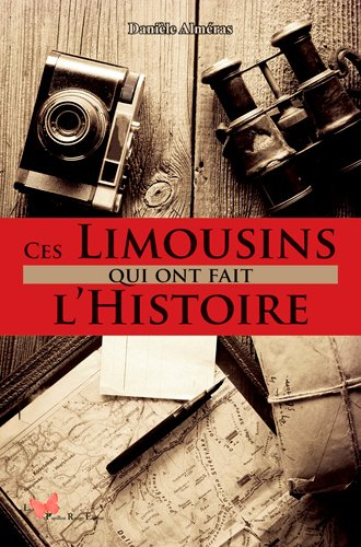 CES LIMOUSINS QUI ONT FAIT L'HISTOIRE