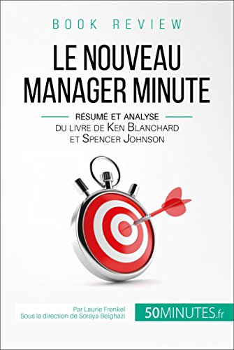 Le Nouveau Manager Minute de Kenneth Blanchard et Spencer Johnson (analyse de livre): De lautorit  lautonomie, un autre regard sur le management (Book Review t. 14)