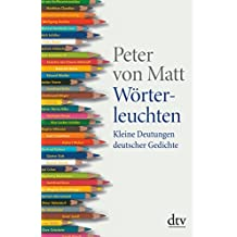 Wörterleuchten: Kleine Deutungen deutscher Gedichte