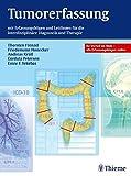 Tumorerfassung: mit Erfassungsbögen und Leitlinien für die interdiszipl. Diagnostik und Therapie
