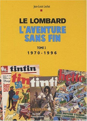 Auteurs Lombard - tome 2 - Aventure sans fin T2 (1970-1996)