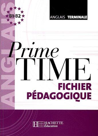 Prime Time Anglais Terminales : Fichier pédagogique