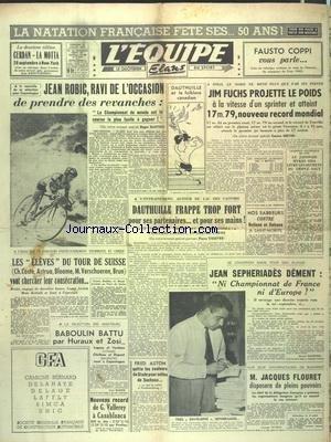 EQUIPE (L') [No 1030] du 29/07/1949 - LA NATATION FRANCAISE FETE ES 50 ANS - ROBIC PREND DES REVANCHES - A OSLO - JIM FUCHS - DAUTHUILLE FRAPPE TROP FORT - LES ELEVES DU TOUR DE SUISSE - BABOULIN BATTU PAR HURAUX ET ZOSI - NOUVEAU RECORD DE VALLEREY A CASABLANCA - JACQUES FLOURET DISPOSERA DE PLEINS POUVOIRS - JEAN SEPHERIADES DEMENT