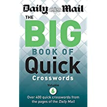 Daily Mail Big Book of Quick Crosswords Volume 6 (The Daily Mail Puzzle Books)