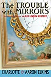 The Trouble with Mirrors (An Alix London Mystery Book 4)