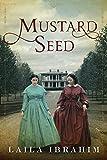 Mustard Seed by Laila Ibrahim