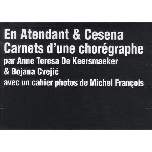 En Atendant & Cesena : Carnets d'une chorégraphe (3DVD)