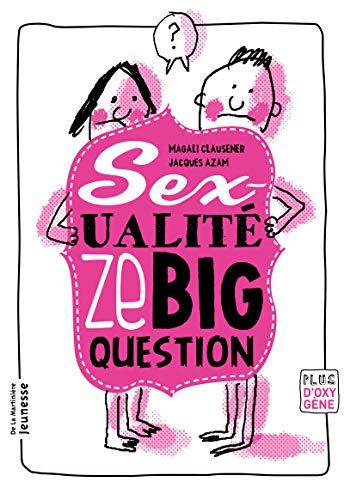 La Sexualité, ze big question
