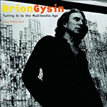 Brion Gysin: Tuning in to the Multimedia Age