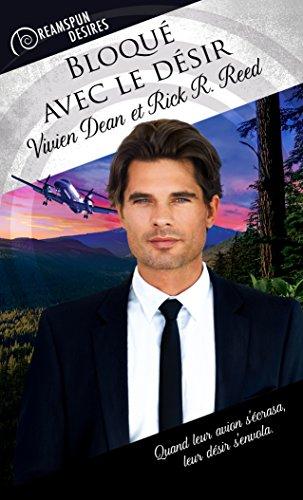 Bloqué avec le désir (Dreamspun Desires (Français) t. 15) par [Dean, Vivien, Reed, Rick R.]