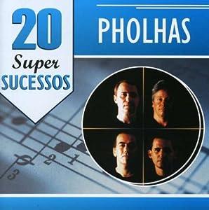 PHOLHAS -  20 Super Sucessos