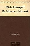 Michel Strogoff De Moscou a Irkoutsk
