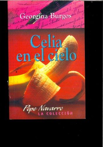 Celia en el cielo (coleccion pepe Navarro)