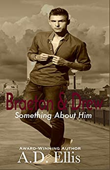 Braeton & Drew: Something About Him by [Ellis, A.D.]