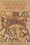 A Few Well-Positioned Castles: The Norman Art of War