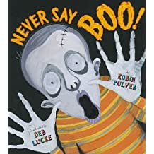 Never Say Boo! by Robin Pulver (2009-09-01)