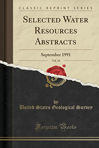 Selected Water Resources Abstracts, Vol. 24: September 1991 (Classic Reprint)