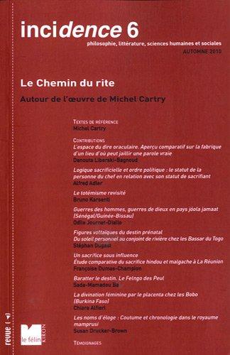 Incidence, N° 6, Automne 2010 : Le chemin du rite : Autour de l'oeuvre de Michel Cartry par Michel Cartry