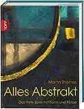 Alles Abstrakt: Das freie Spiel mit Form und Farbe (Acryl-Malkurs mit Martin Thomas)