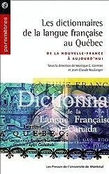 Les dictionnaires de la langue française au Québec : De la Nouvelle-France à aujourd'hui