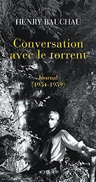 Conversation avec le torrent : Journal par Henry Bauchau