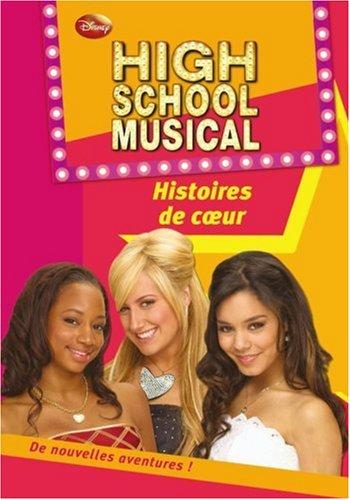 High School Musical, Tome 6 : Histoires de coeur par N-B Grace