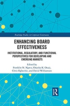 Enhancing Board Effectiveness: Institutional, Regulatory and Functional Perspectives for Developing and Emerging Markets (Routledge Studies in Corporate Governance) Descargar ebooks Epub