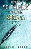 #8: 50 things to do in Kerala (50 Things (Discover India) Book 11)